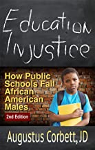 Education Injustice: How Public Schools Fail African American Males