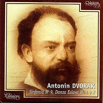 Antonin Dvorak, Sinfonía Nº9, Danza Eslava Nº1 y 2
