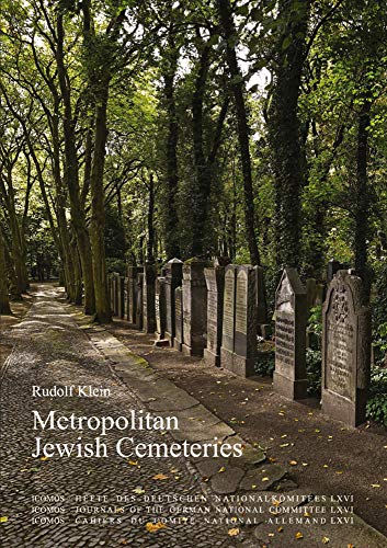 Metropolitan Jewish Cemeteries of the 19th and 20th Centuries in Central and Eastern Europe: A Comparative Study (ICOMOS-Hefte des Deutschen Nationalkomitees) (Beiträge zur Denkmalpflege in Berlin)