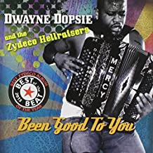 Been Good to You by Dwayne Dopsie & The Zydeco Hellraisers (2012-08-03)