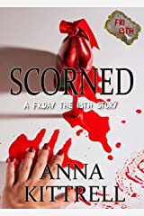 SCORNED (A Friday the 13th Story) Kindle Edition