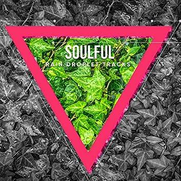 Soulful Rain Droplet Tracks