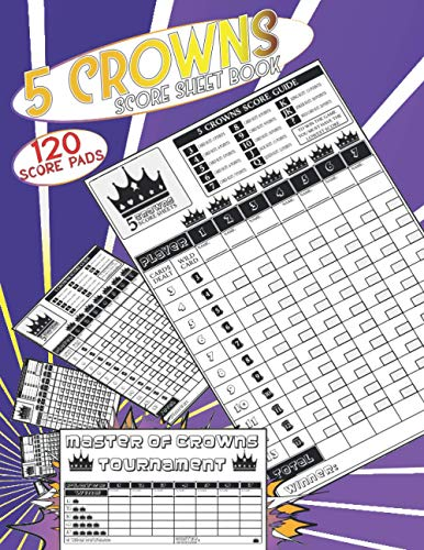 Compare Textbook Prices for 5 CROWNS SCORE SHEET BOOK: 120 Pages 5 Crowns card game Score Sheets with Subtotals | Extra MASTER OF CROWNS Tournament pads |  ISBN 9798555275561 by Publishing, Glad