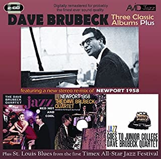 Three Classic Albums Plus (Jazz Red Hot & Cool / Newport 1958 / Jazz Goes To Junior College) by Dave Brubeck (2010-05-11)