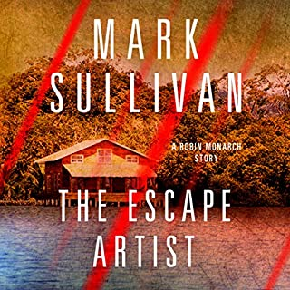 Escape Artist     A Robin Monarch Short Story              By:                                                                                                                                 Mark Sullivan                               Narrated by:                                                                                                                                 Jeff Gurner                      Length: 2 hrs and 6 mins     118 ratings     Overall 4.0