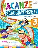 Vacanze scacciapensieri. Competenze in estate. Per la Scuola elementare (Vol. 3)...