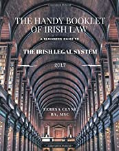 The Irish Legal System for Beginners: The Handy Introductory Booklet of Irish Law (The Handy Booklet of Irish Law) (Volume 1)