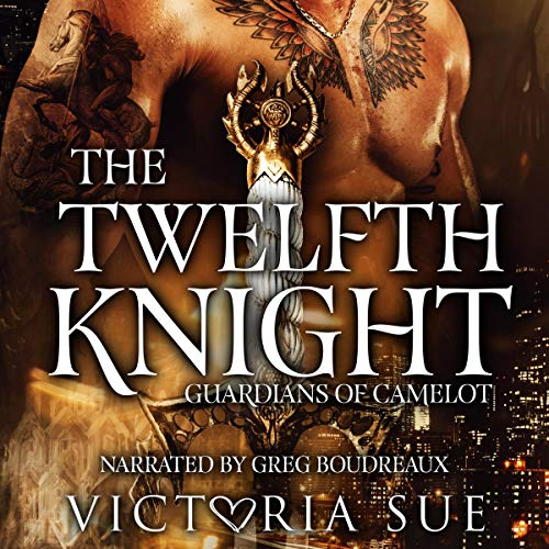 The Twelfth Knight: Guardians of Camelot, Book 1
