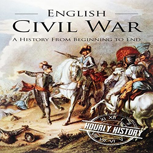 English Civil War: A History from Beginning to End audiobook cover art