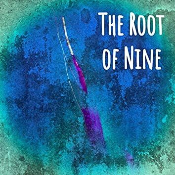 The Root of Nine