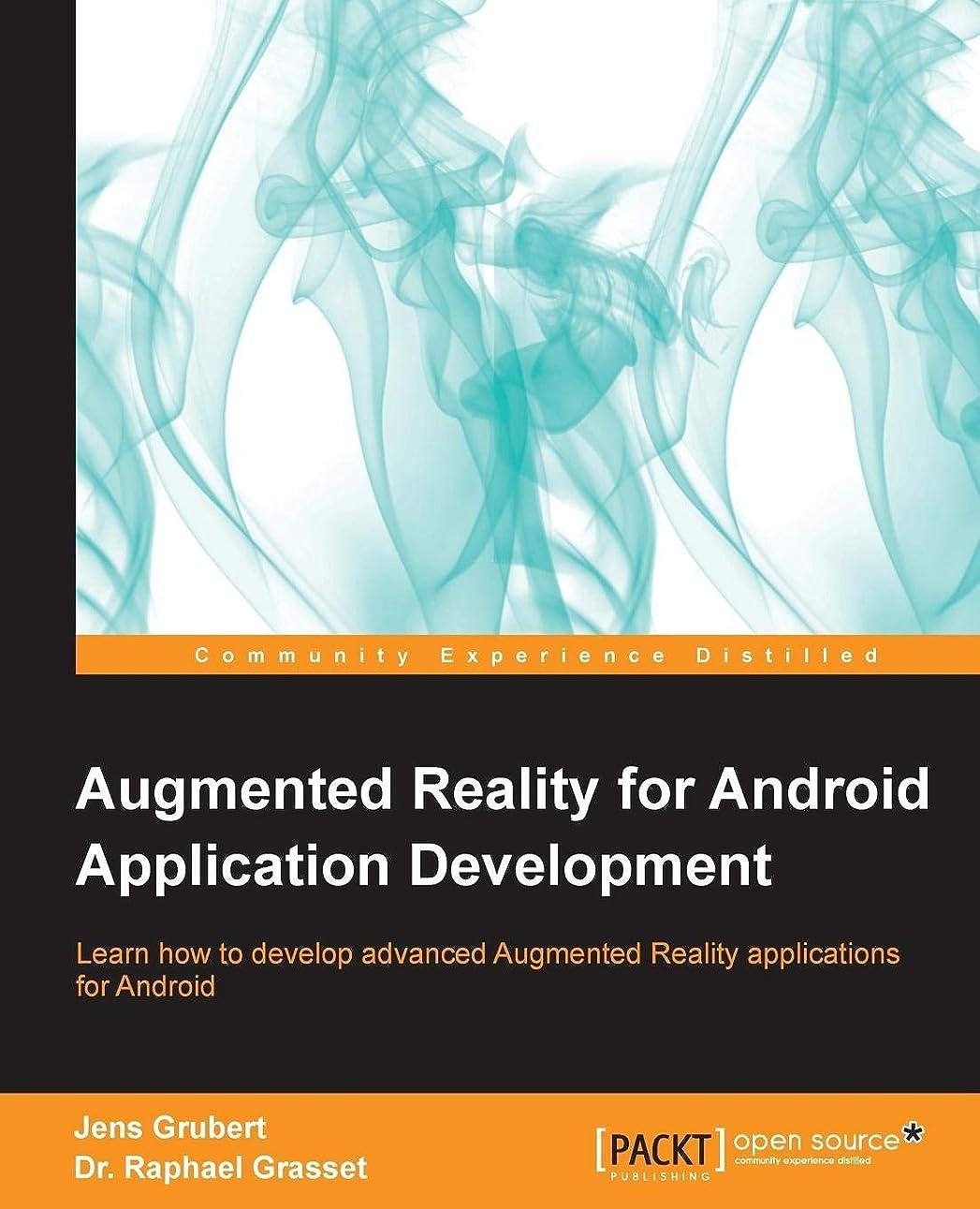 勝者東方書道Augmented Reality for Android Application Development: Learn How to Develop Advanced Augmented Reality Applications for Android