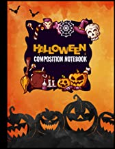 Halloween Composition Notebook: Composition Notebook for Creepy and Scary Halloween Lovers - Cute Halloween Gifts Ideas - ...