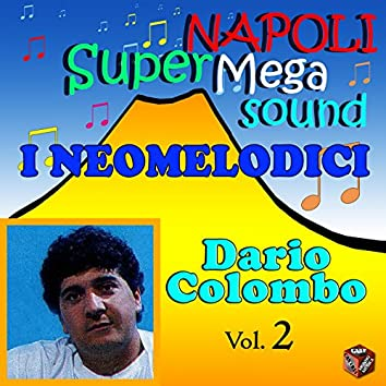 I Neomelodici: Dario Colombo, Vol. 2