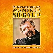Die schönsten Lieder von Manfred Siebald: Das Beste aus den