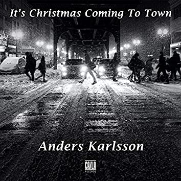 It's Christmas Coming To Town