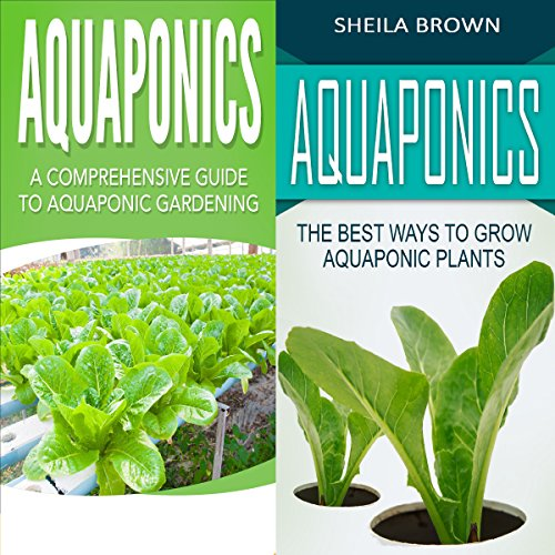 Aquaponics: A Comprehensive Guide and the Best Ways to Grow Aquaponic Plants audiobook cover art