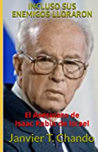 INCLUSO SUS ENEMIGOS LLORARON: El Asesinato de Isaac Rabin de Israel