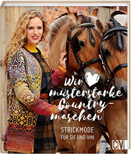 Wir lieben musterstarke Countrymaschen: Strickmode mit Jacquard-, Fair Isle- und Norwegermuster