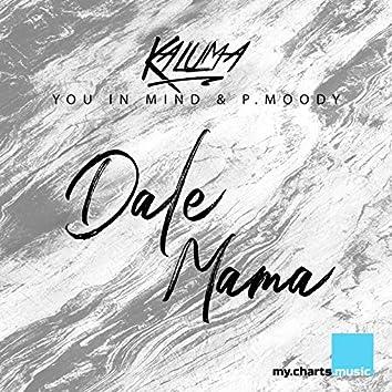 Dale Mama (Tale & Dutch Remixes)
