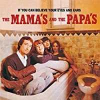 If You Can Believe Your Eyes & Ears by MAMAS & THE PAPAS (2014-11-19)