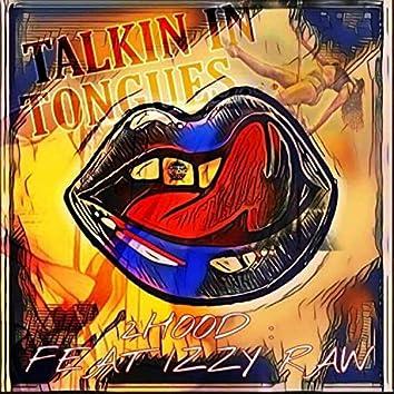 Talkin' in Tongues (feat. IzzyRaw)