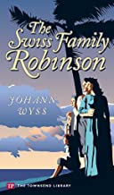 The Swiss Family Robinson (Townsend Library Edition)