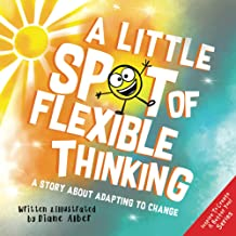 A Little SPOT of Flexible Thinking: A Story about Adapting to Change