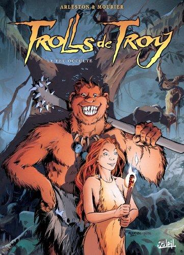 Trolls de Troy T04 : Le feu occulte