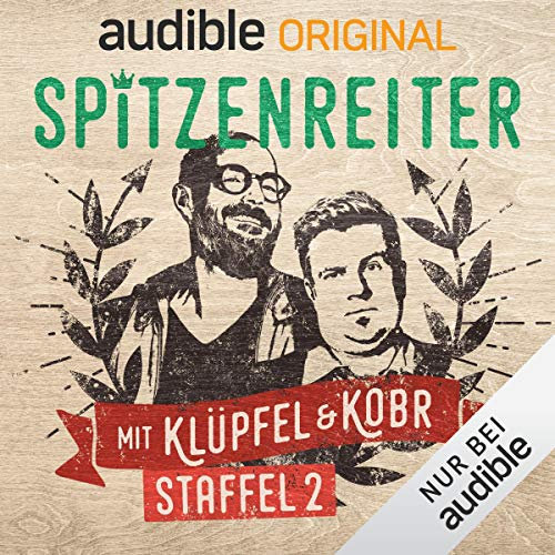 Spitzenreiter - mit Klüpfel & Kobr: Staffel 2 | Audible Original Podcast