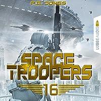 Ruhm und Ehre (Space Troopers 16) Hörbuch