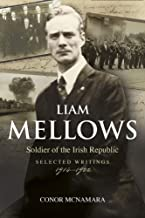 Liam Mellows, Soldier of the Irish Republic: Selected Writings, 1914–1922