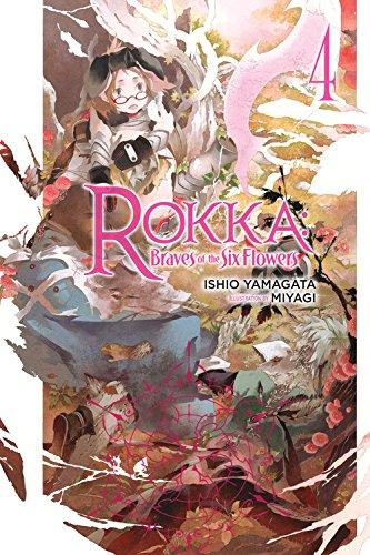 Rokka: Braves of the Six Flowers, Vol. 4 (light novel) (Rokka: Braves of the Six Flowers (Light Novel), Band 4)