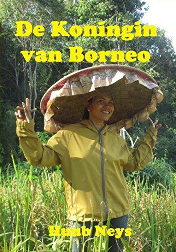 DE KONINGIN VAN BORNEO: DE WARE AARD VAN INDONESIË (Dutch Edition)