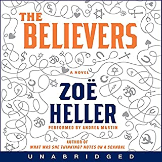 The Believers                   By:                                                                                                                                 Zoe Heller                               Narrated by:                                                                                                                                 Andrea Martin                      Length: 10 hrs and 32 mins     64 ratings     Overall 3.4