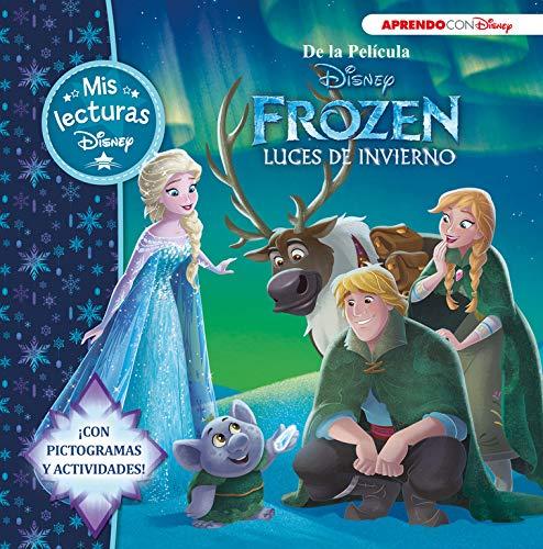 Frozen. Luces de invierno (Mis lecturas Disney): Con pictogramas y actividades