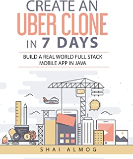 Create an Uber Clone in 7 Days: Build a real world full stack mobile app in Java (Clone a Mobile App in Java)