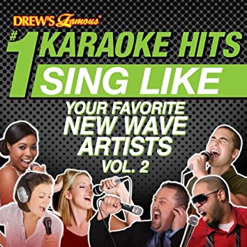 Drew's Famous # 1 Karaoke Hits: Sing Like Your Favorite New Wave Artists, Vol. 2