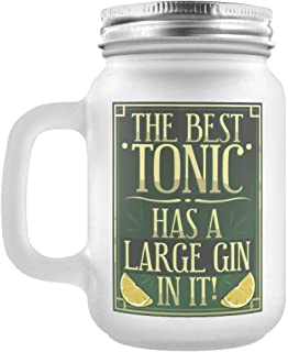 Grindstore The Best Tonic Has A Large Gin in It Frosted Glass Mason Jar 13cm