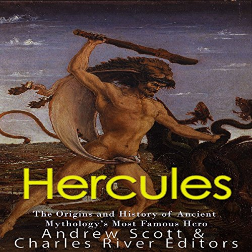 Hercules     The Origins and History of Ancient Mythology's Most Famous Hero              By:                                                                                                                                 Charles River Editors                               Narrated by:                                                                                                                                 Scott Clem                      Length: 1 hr and 16 mins     2 ratings     Overall 4.0
