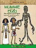 Mummie & Egizi. Che sagome questi Egizi!...