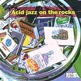 Acid Jazz on the Rocks CD