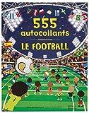 Le football : 555 autocollants