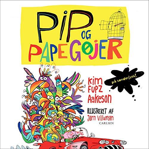 Pip og papegøjer - på sønderjysk! cover art