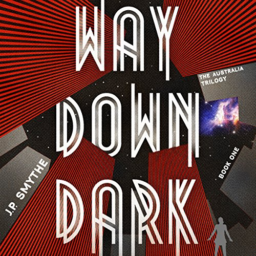 Way Down Dark audiobook cover art