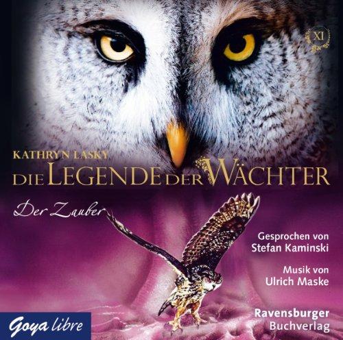Der Zauber     Die Legende der Wächter 12              Autor:                                                                                                                                 Kathryn Lasky                               Sprecher:                                                                                                                                 Stefan Kaminski                      Spieldauer: 3 Std. und 51 Min.     27 Bewertungen     Gesamt 4,9