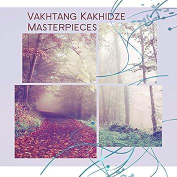 Vakhtang Kakhidze Masterpieces