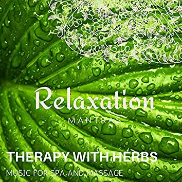 Therapy with Herbs - Music for Spa and Massage