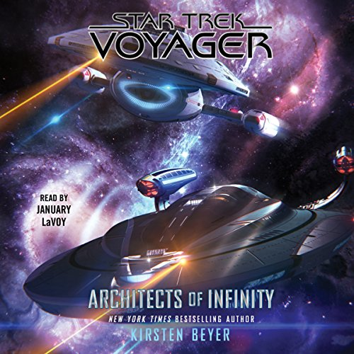 Architects of Infinity                   By:                                                                                                                                 Kirsten Beyer                               Narrated by:                                                                                                                                 January LaVoy                      Length: 11 hrs and 6 mins     189 ratings     Overall 4.3
