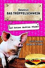 Das Trüffelschwein: auf Gottes dunklen Pfaden Taschenbuch
