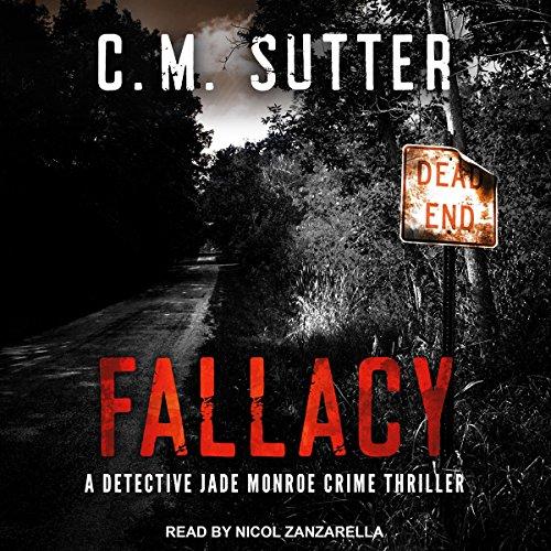Fallacy: A Detective Jade Monroe Crime Thriller Series, Book 3